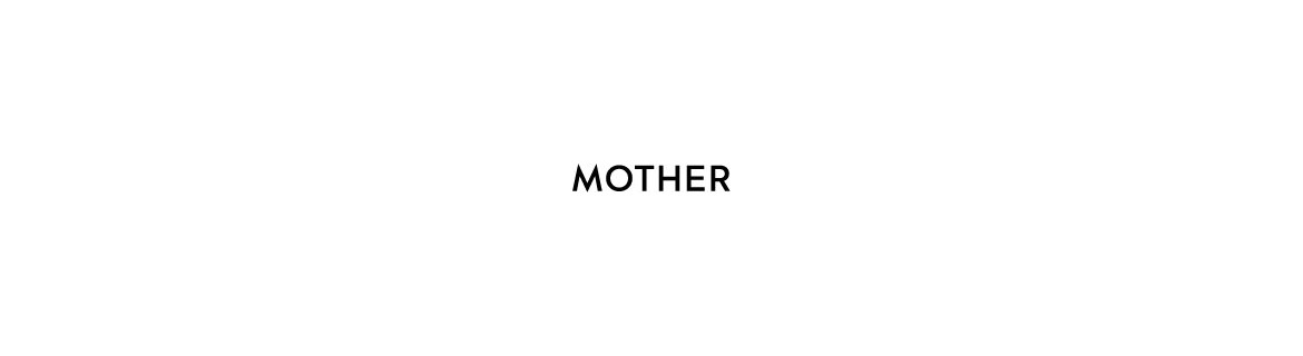 Mother - Mother Jeans y Ropa Mother Aquí